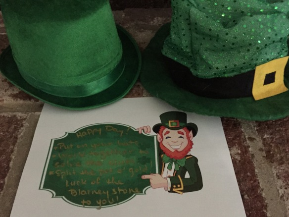 Happy Day! Put on your hats. Work together to solve the clues. Split the pot o' gold. Luck o' the Blarney Stone be with you!