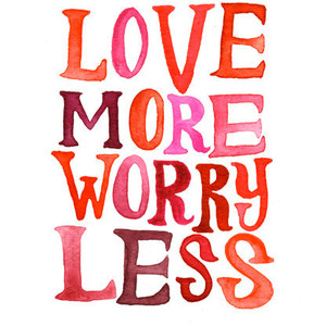 love not worry